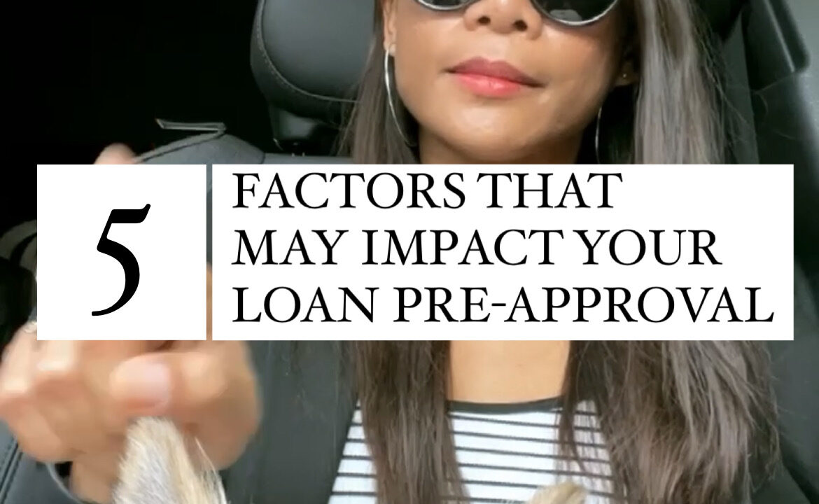 5 Factors That May Impact Your Loan Pre-Approval